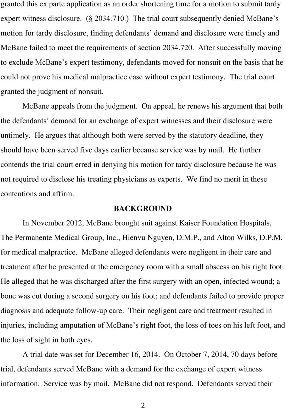 After successfully moving to exclude McBane s expert testimony, defendants moved for nonsuit on the basis that he could not prove his medical malpractice case without expert testimony.