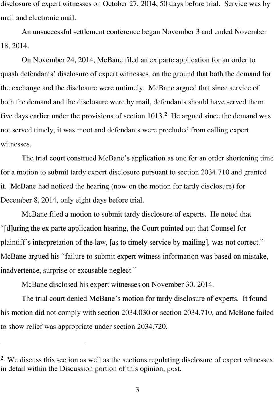 untimely. McBane argued that since service of both the demand and the disclosure were by mail, defendants should have served them five days earlier under the provisions of section 1013.