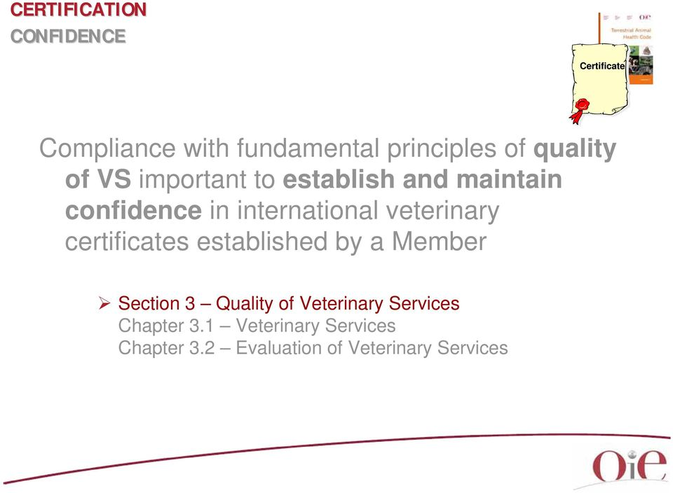 certificates established by a Member Section 3 Quality of Veterinary