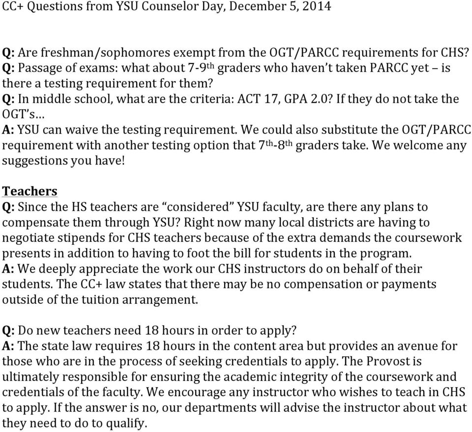 We could also substitute the OGT/PARCC requirement with another testing option that 7 th - 8 th graders take. We welcome any suggestions you have!