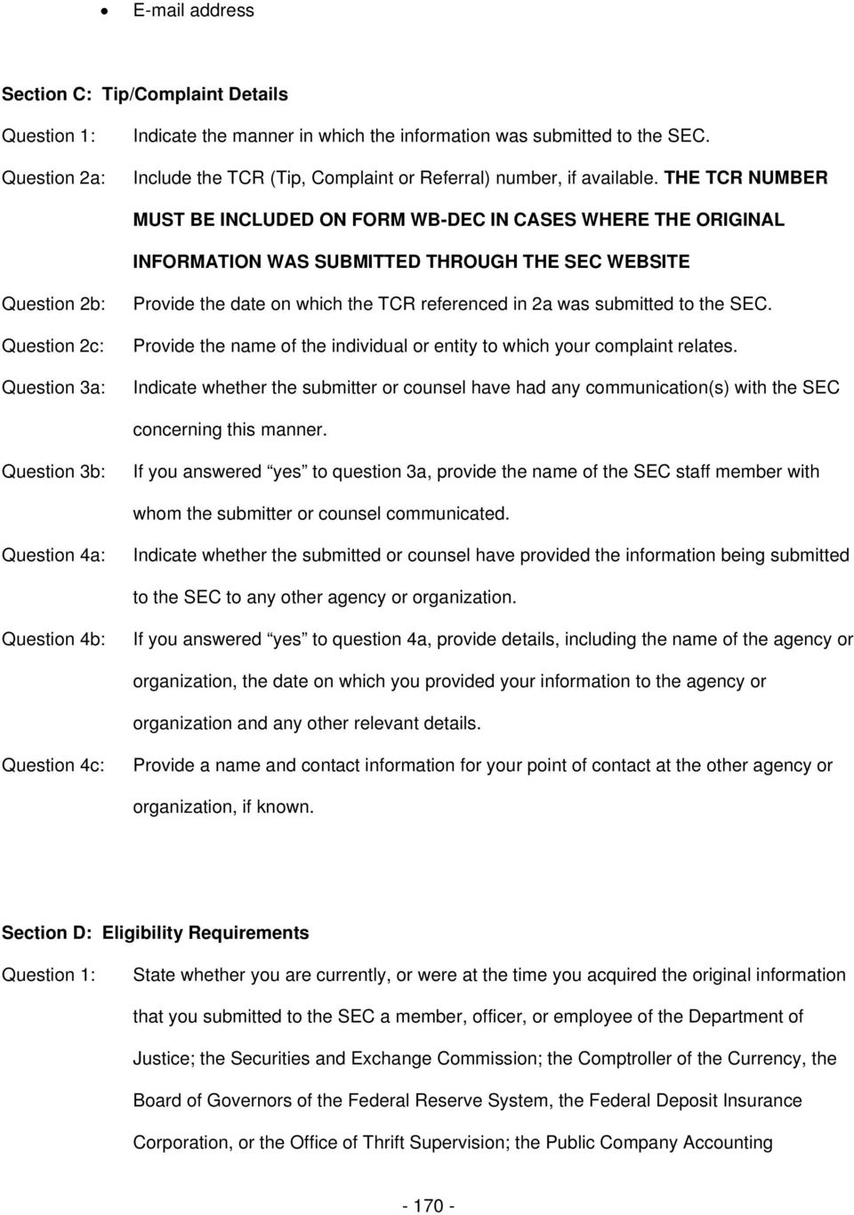 THE TCR NUMBER MUST BE INCLUDED ON FORM WB-DEC IN CASES WHERE THE ORIGINAL INFORMATION WAS SUBMITTED THROUGH THE SEC WEBSITE Questin 2b: Questin 2c: Questin 3a: Prvide the date n which the TCR