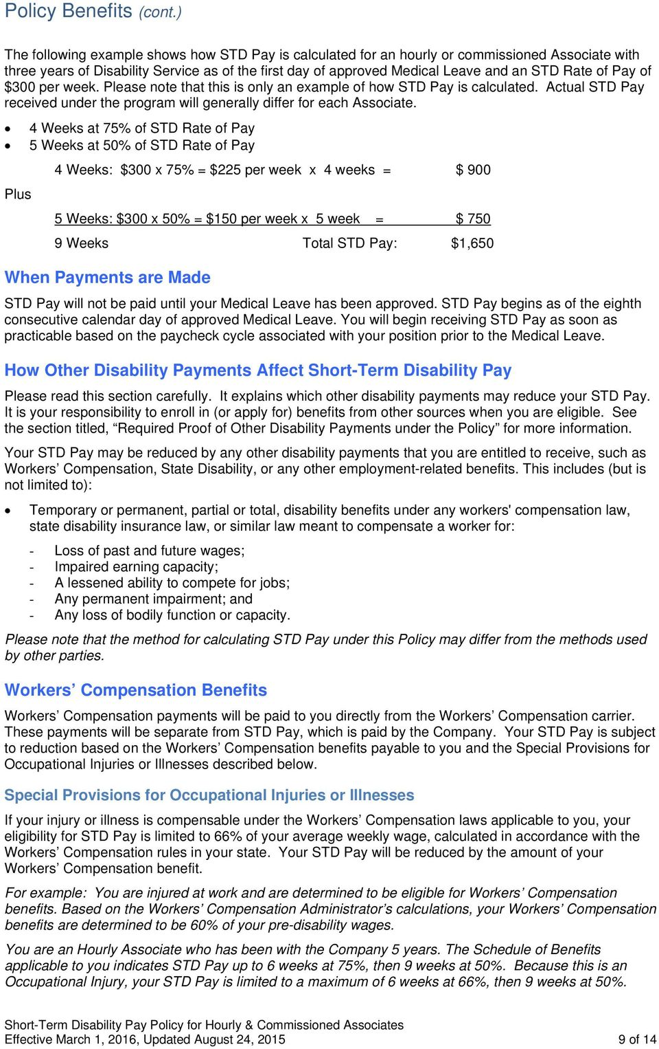 Pay of $300 per week. Please note that this is only an example of how STD Pay is calculated. Actual STD Pay received under the program will generally differ for each Associate.