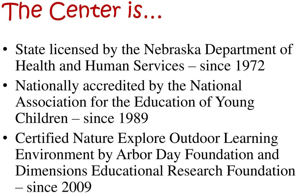 Education of Young Children since 1989 Certified Nature Explore Outdoor Learning