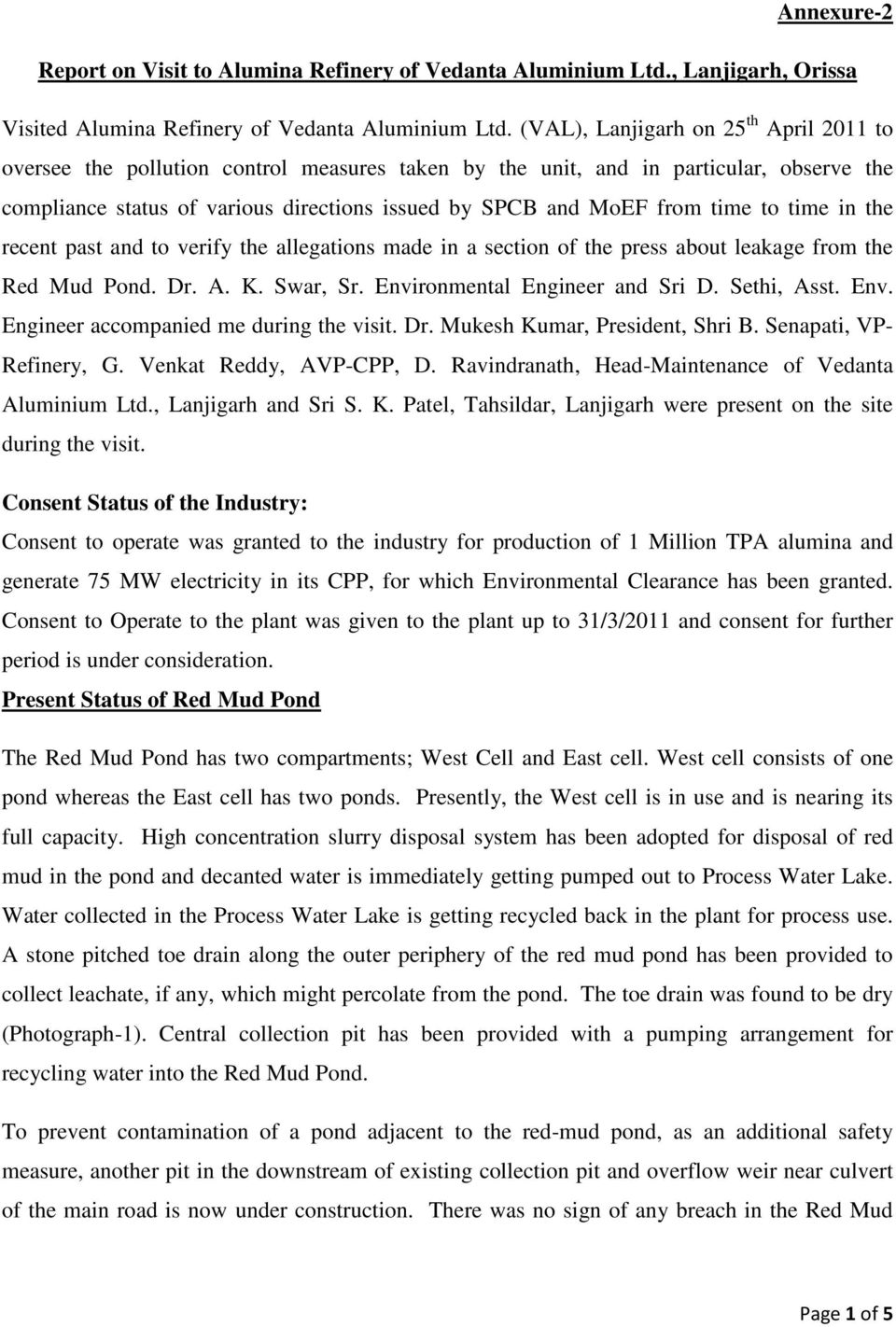 time to time in the recent past and to verify the allegations made in a section of the press about leakage from the Red Mud Pond. Dr. A. K. Swar, Sr. Environmental Engineer and Sri D. Sethi, Asst.