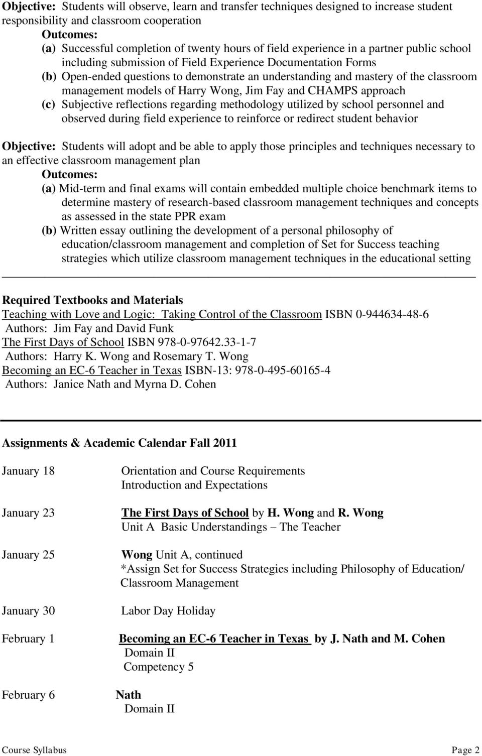 models of Harry Wong, Jim Fay and CHAMPS approach (c) Subjective reflections regarding methodology utilized by school personnel and observed during field experience to reinforce or redirect student