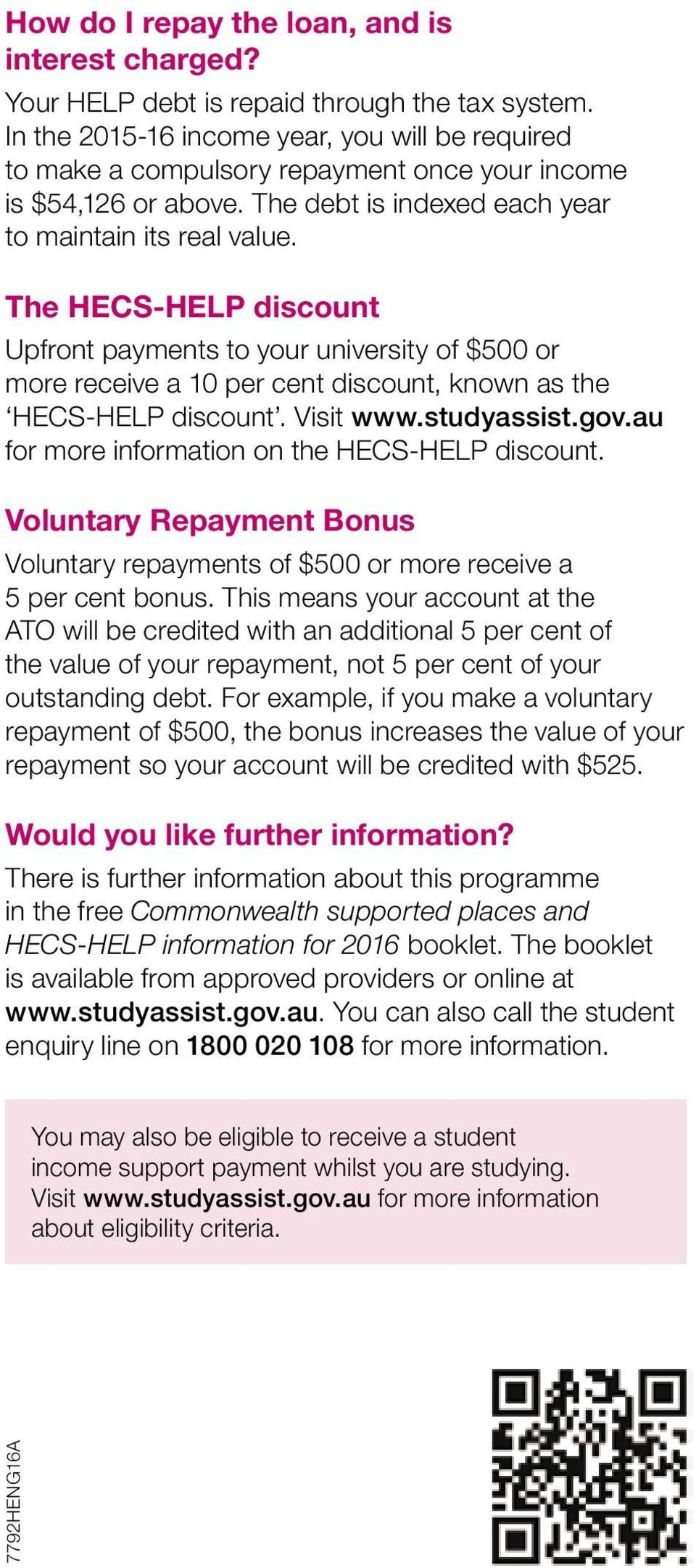 The HECS-HELP discount Upfront payments to your university of $500 or more receive a 10 per cent discount, known as the HECS-HELP discount. Visit www.studyassist.gov.