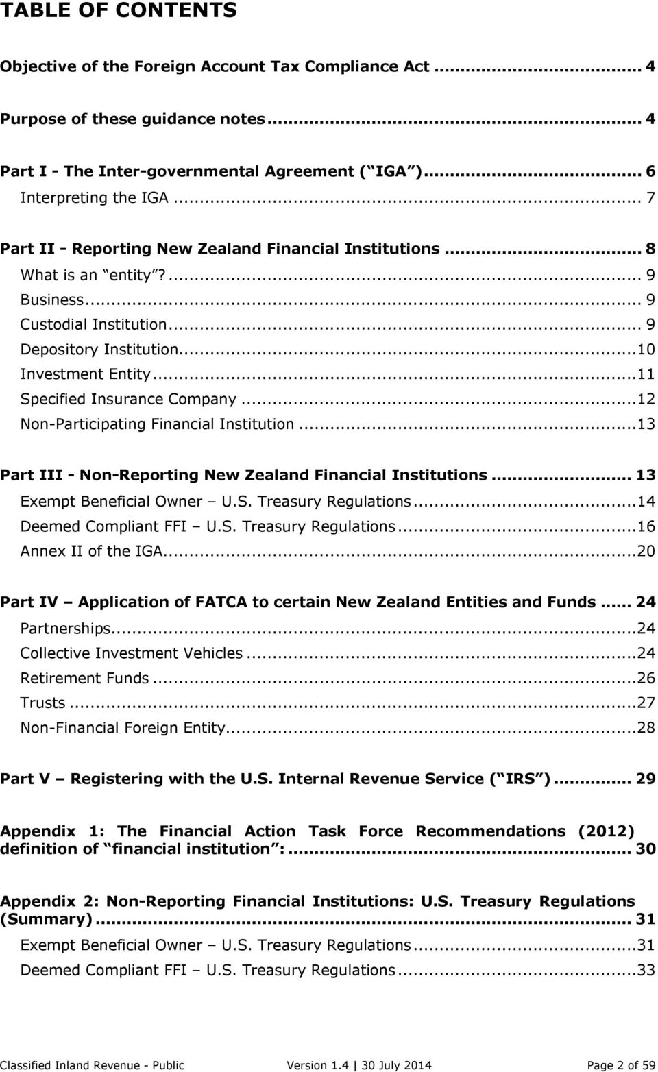 ..11 Specified Insurance Company...12 Non-Participating Financial Institution...13 Part III - Non-Reporting New Zealand Financial Institutions... 13 Exempt Beneficial Owner U.S. Treasury Regulations.