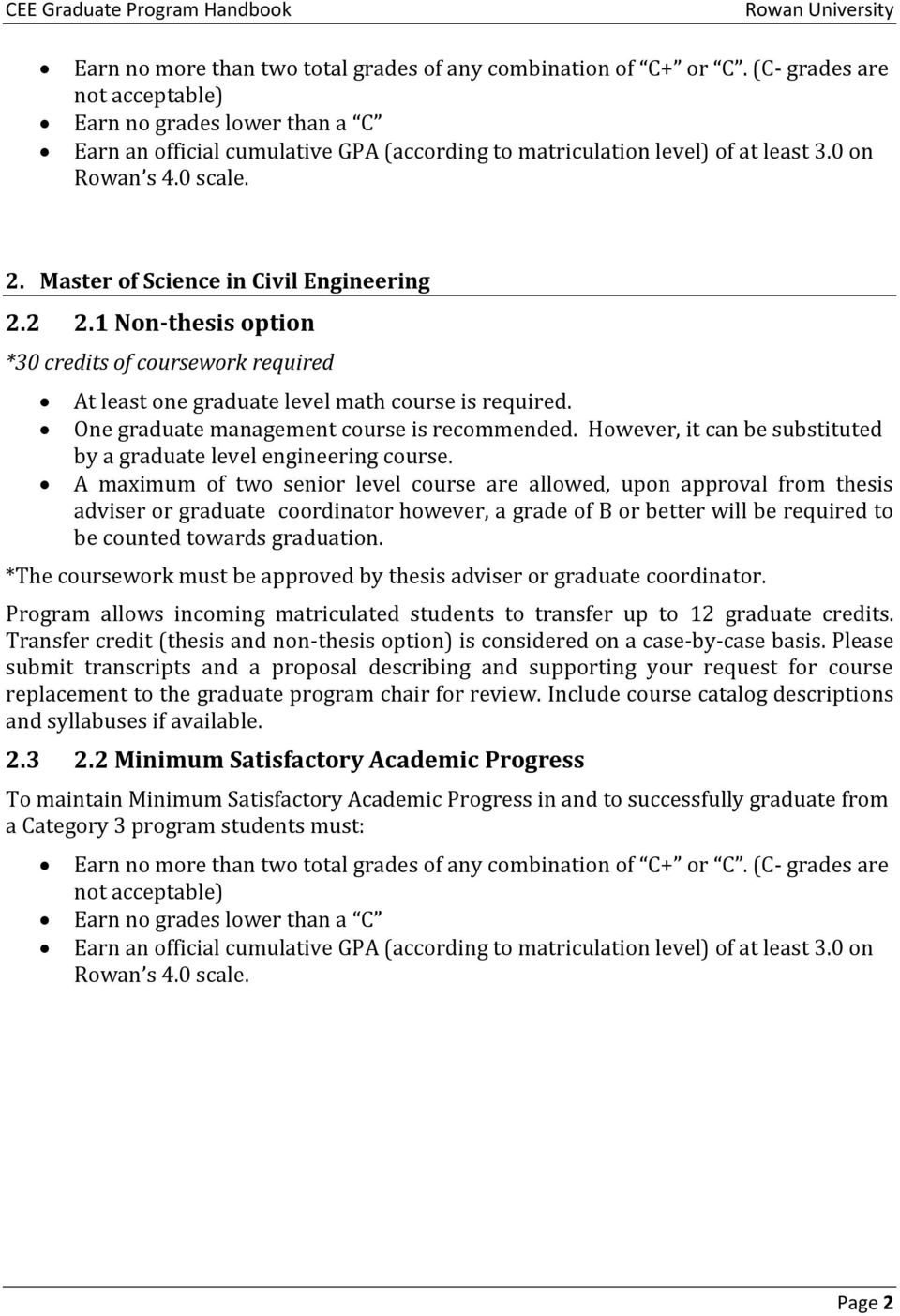 Master of Science in Civil Engineering 2.2 2.1 Non-thesis option *30 credits of coursework required At least one graduate level math course is required. One graduate management course is recommended.