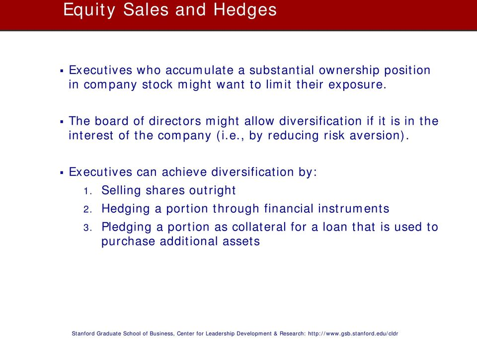 Executives can achieve diversification by: 1. Selling shares outright 2.