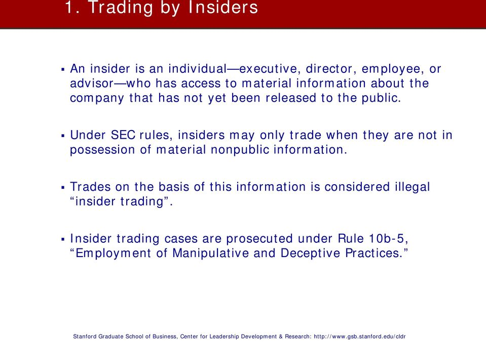 Under SEC rules, insiders may only trade when they are not in possession of material nonpublic information.