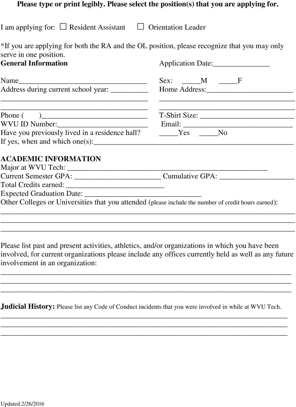 General Information Application Date: Name Sex: M F Address during current school year: Home Address: Phone ( ) T-Shirt Size: WVU ID Number: Email: Have you previously lived in a residence hall?
