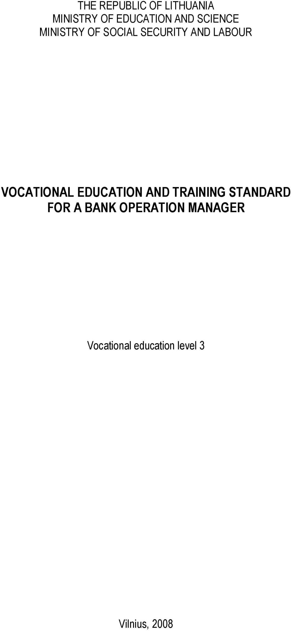 VOCATIONAL EDUCATION AND TRAINING STANDARD FOR A BANK