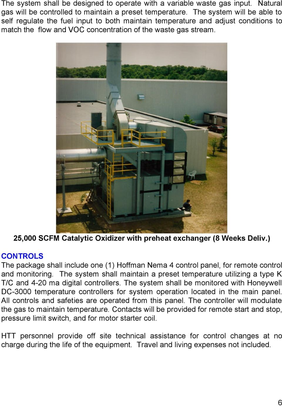 25,000 SCFM Catalytic Oxidizer with preheat exchanger (8 Weeks Deliv.) CONTROLS The package shall include one (1) Hoffman Nema 4 control panel, for remote control and monitoring.