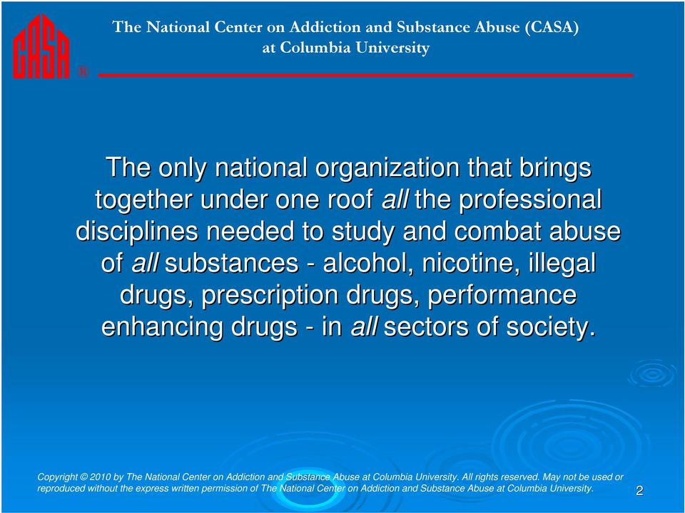 disciplines needed to study and combat abuse of all substances - alcohol, nicotine,