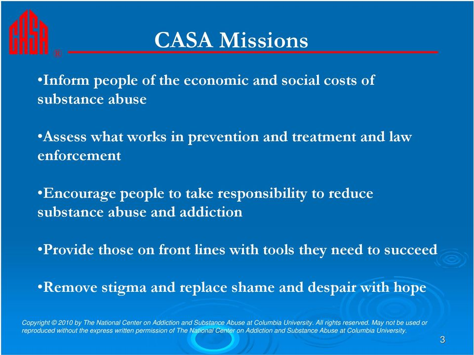 take responsibility to reduce substance abuse and addiction Provide those on front