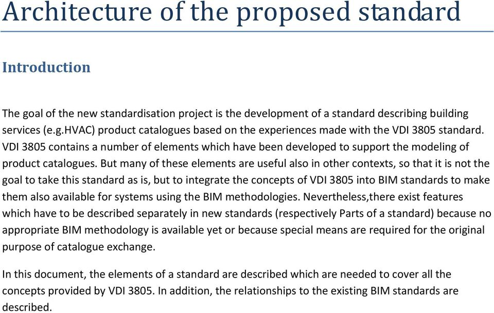 But many of ths lmnts ar usful also in othr contxts, so that it is not th goal to tak this standard as is, but to intgrat th concpts of VDI 3805 into BIM standards to mak thm also availabl for systms