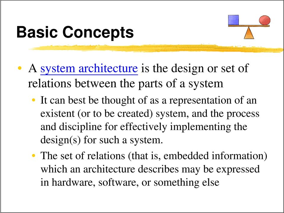 discipline for effectively implementing the design(s) for such a system.