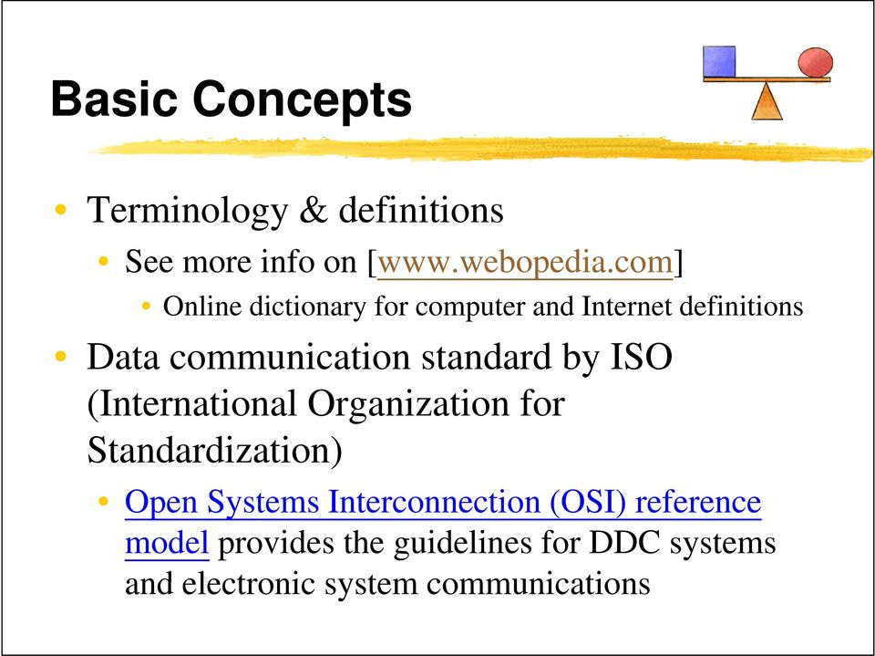 standard by ISO (International Organization for Standardization) di i Open Systems