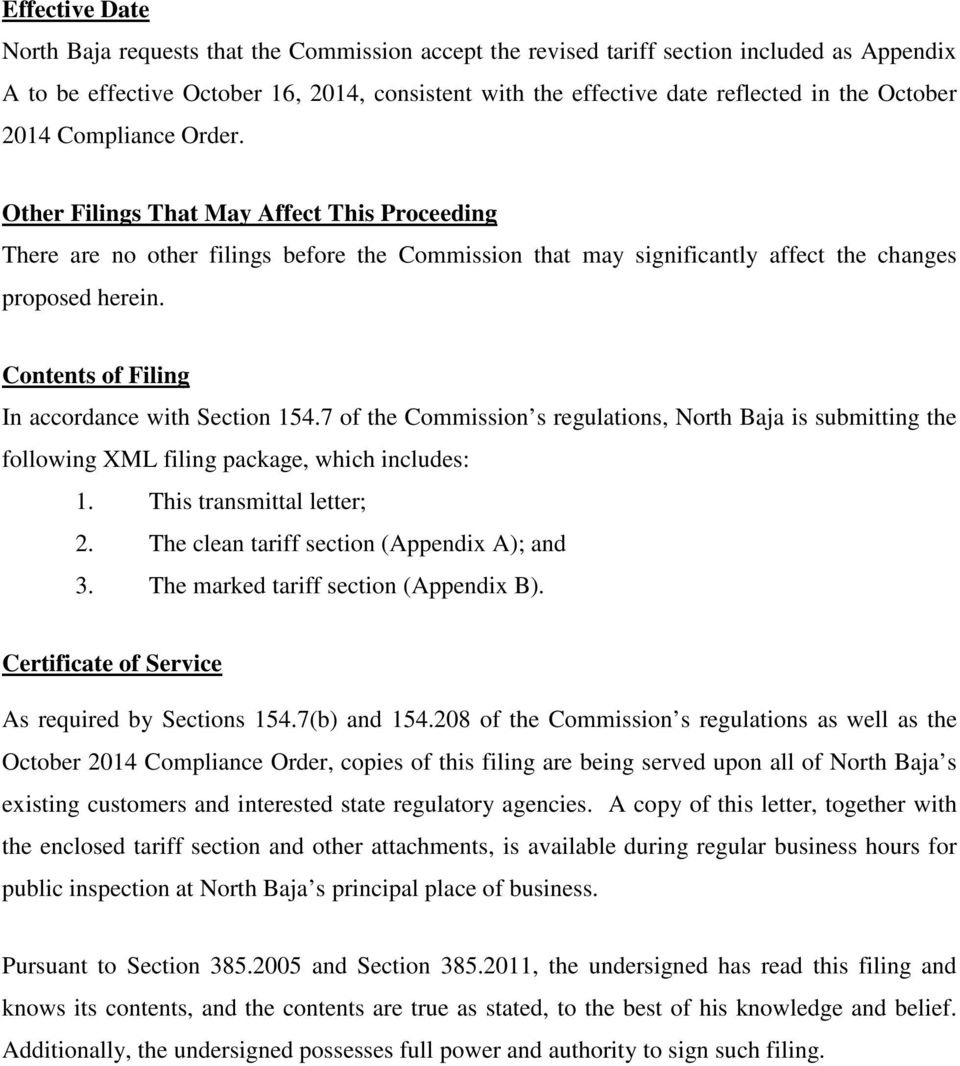 Contents of Filing In accordance with Section 154.7 of the Commission s regulations, North Baja is submitting the following XML filing package, which includes: 1. This transmittal letter; 2.