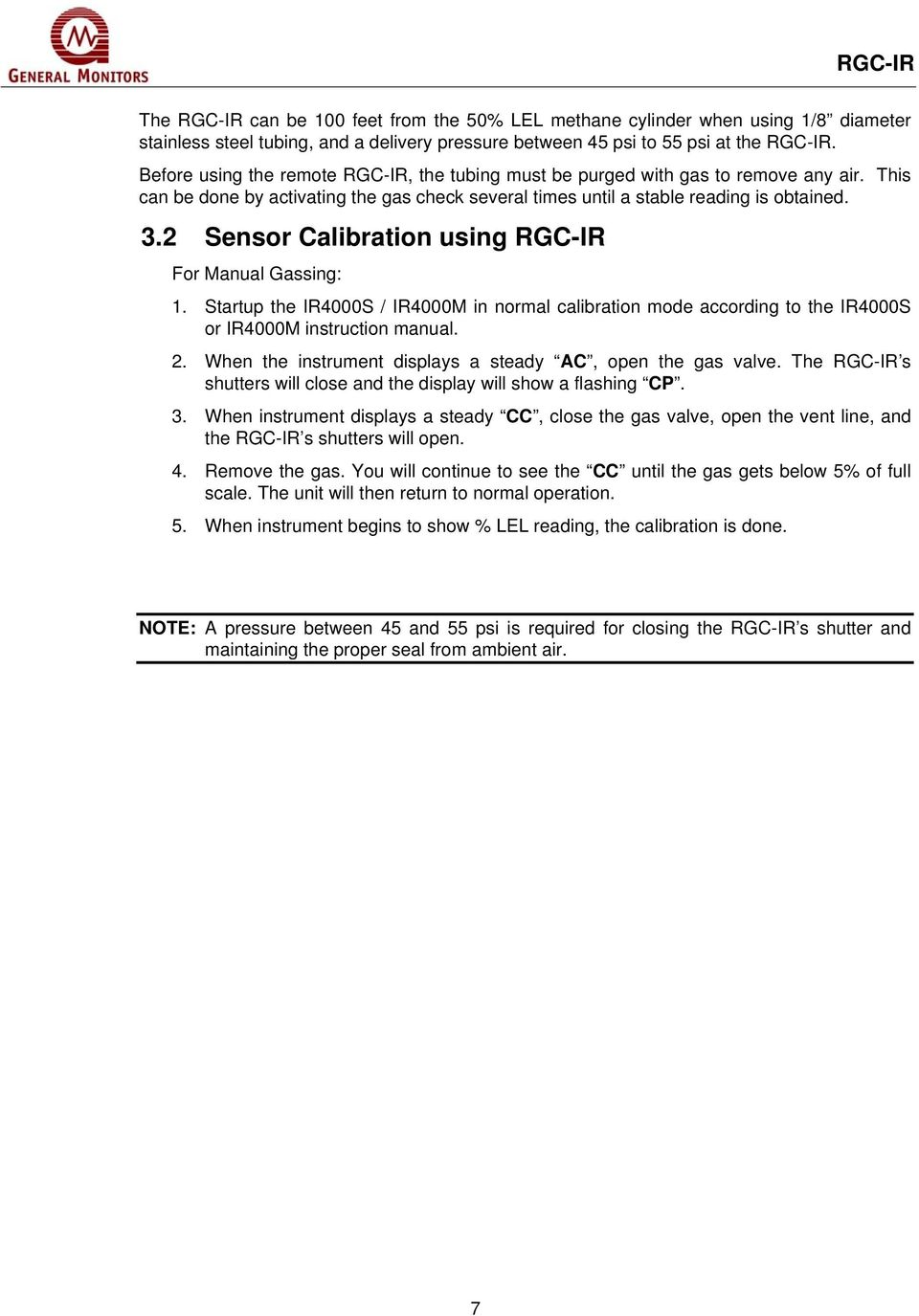 2 Sensor Calibration using RGC-IR For Manual Gassing: 1. Startup the IR4000S / IR4000M in normal calibration mode according to the IR4000S or IR4000M instruction manual. 2.