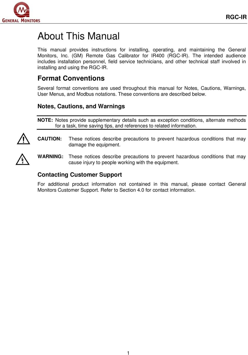 Format Conventions Several format conventions are used throughout this manual for Notes, Cautions, Warnings, User Menus, and Modbus notations. These conventions are described below.