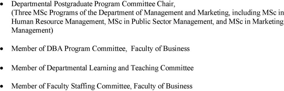 Management, and MSc in Marketing Management) Member of DBA Program Committee, Faculty of Business