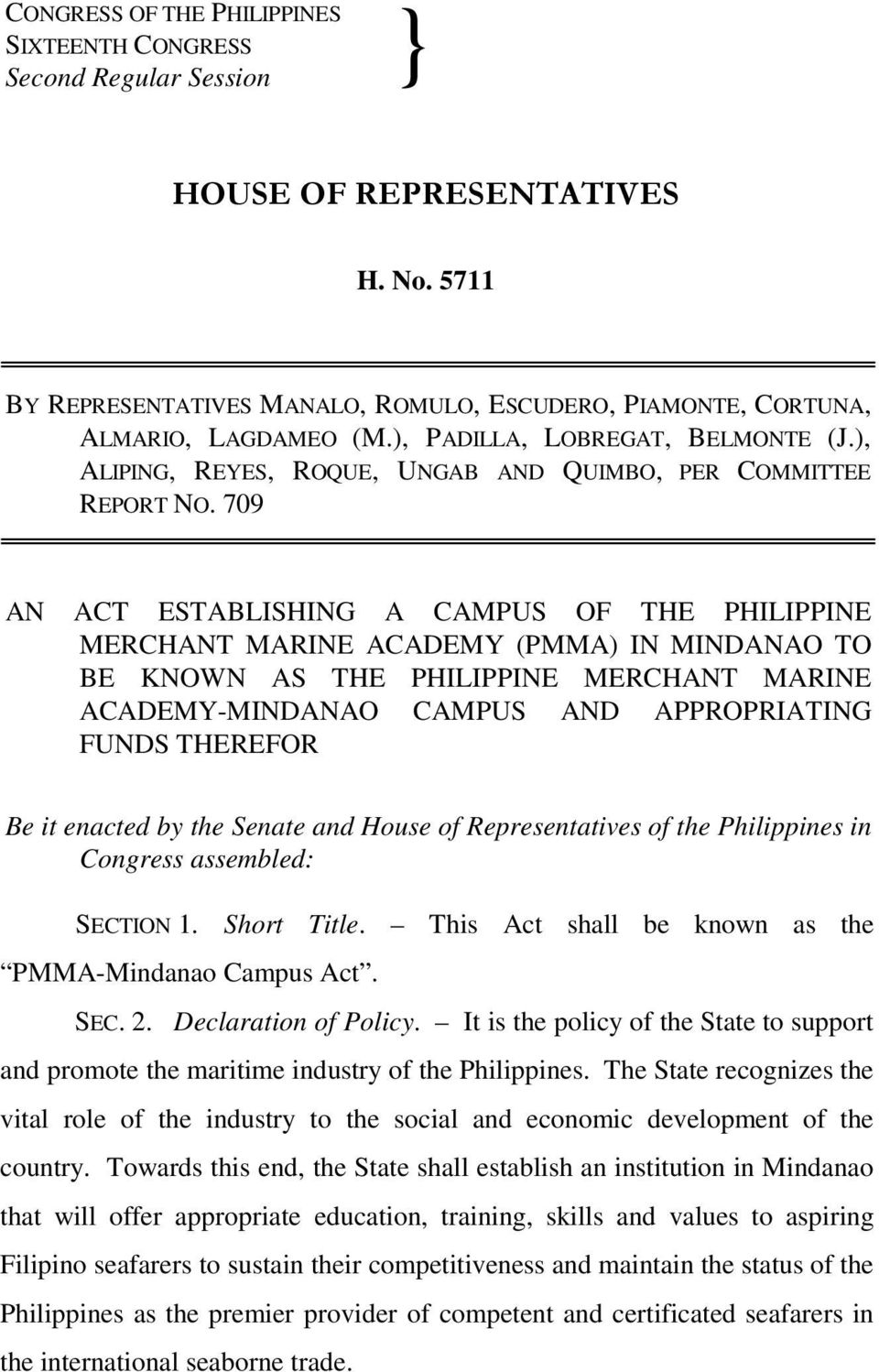 709 AN ACT ESTABLISHING A CAMPUS OF THE PHILIPPINE MERCHANT MARINE ACADEMY (PMMA) IN MINDANAO TO BE KNOWN AS THE PHILIPPINE MERCHANT MARINE ACADEMY-MINDANAO CAMPUS AND APPROPRIATING FUNDS THEREFOR Be