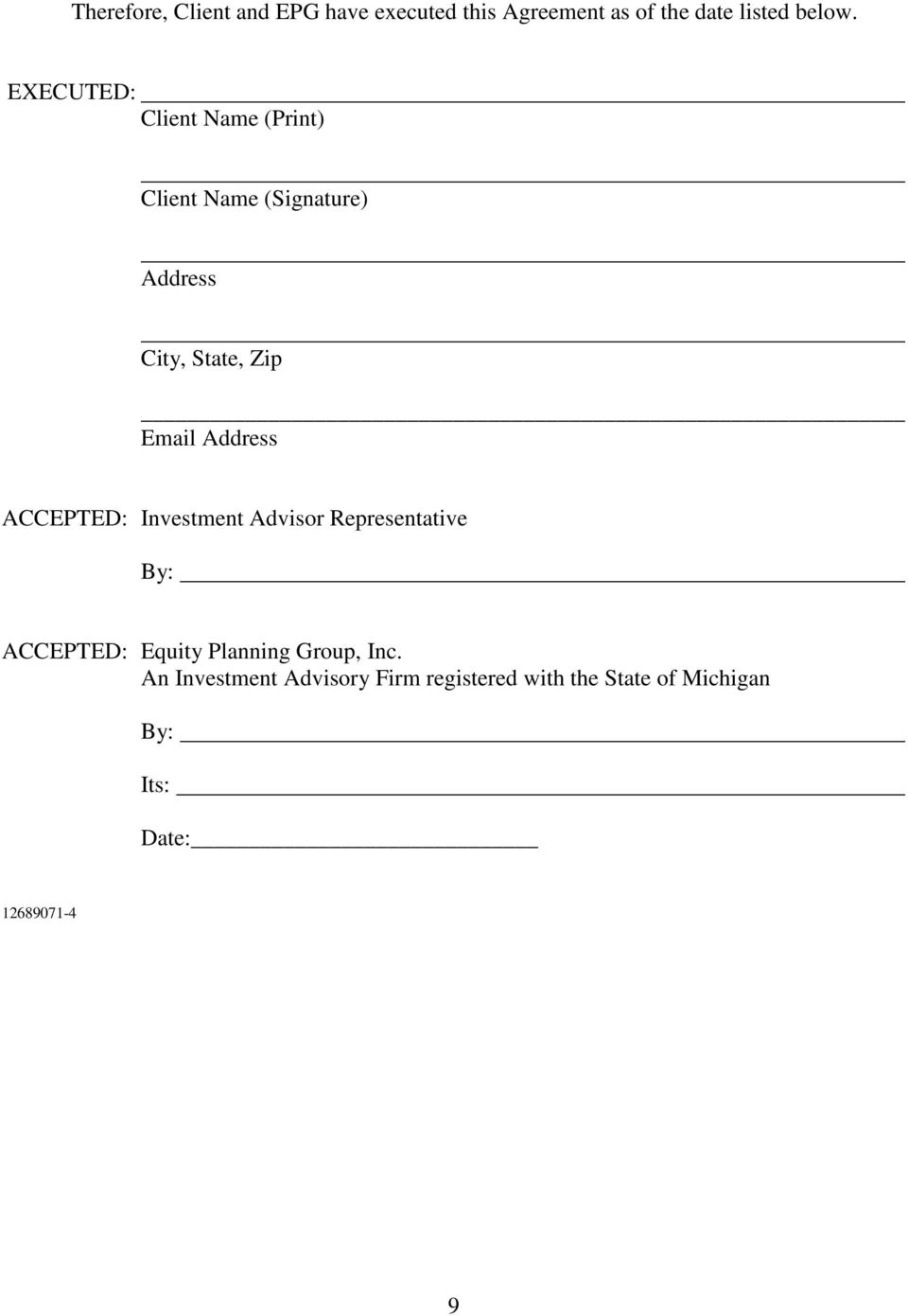Address ACCEPTED: Investment Advisor Representative By: ACCEPTED: Equity Planning Group,