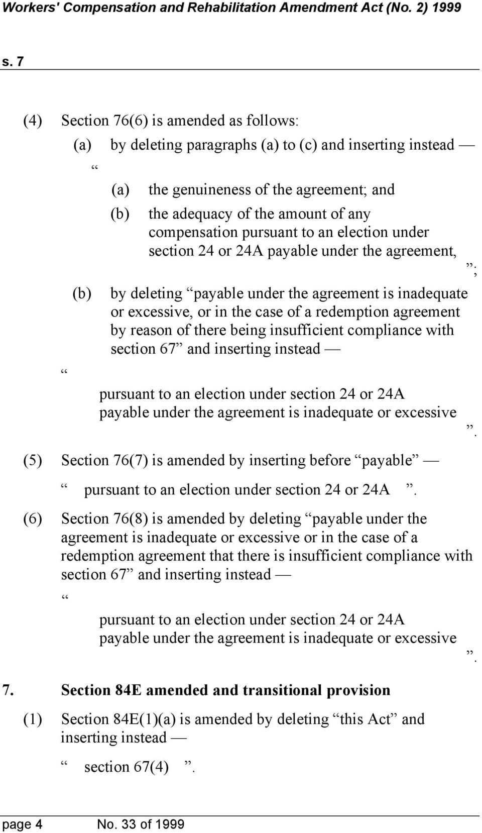there being insufficient compliance with section 67 and inserting instead pursuant to an election under section 24 or 24A payable under the agreement is inadequate or excessive (5) Section 76(7) is