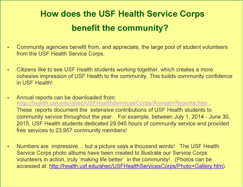 Annual reports can be downloaded from: http://health.usf.edu/ahec/usfhealthservicescorps/annual+reports.htm.