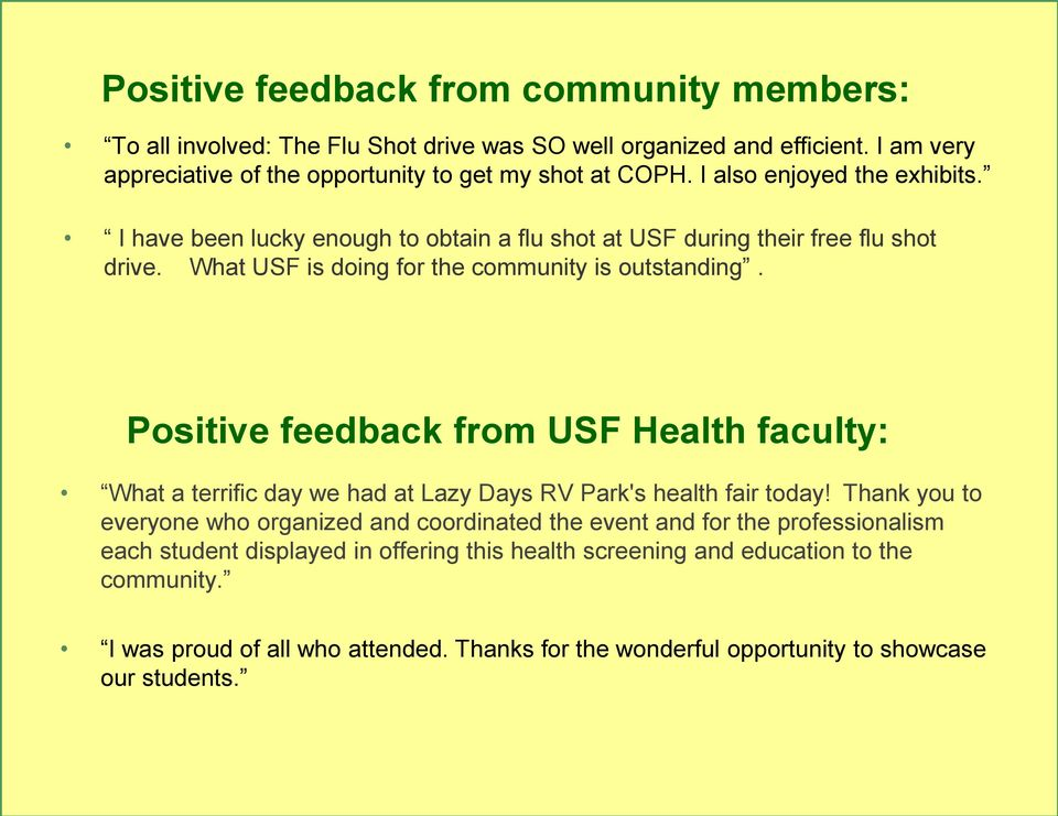 Positive feedback from USF Health faculty: What a terrific day we had at Lazy Days RV Park's health fair today!