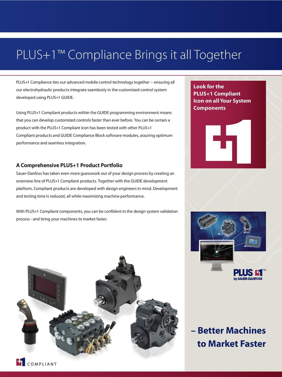 You can be certain a product with the PLUS+1 Compliant Icon has been tested with other PLUS+1 Compliant products and GUIDE Compliance Block software modules, assuring optimum performance and seamless
