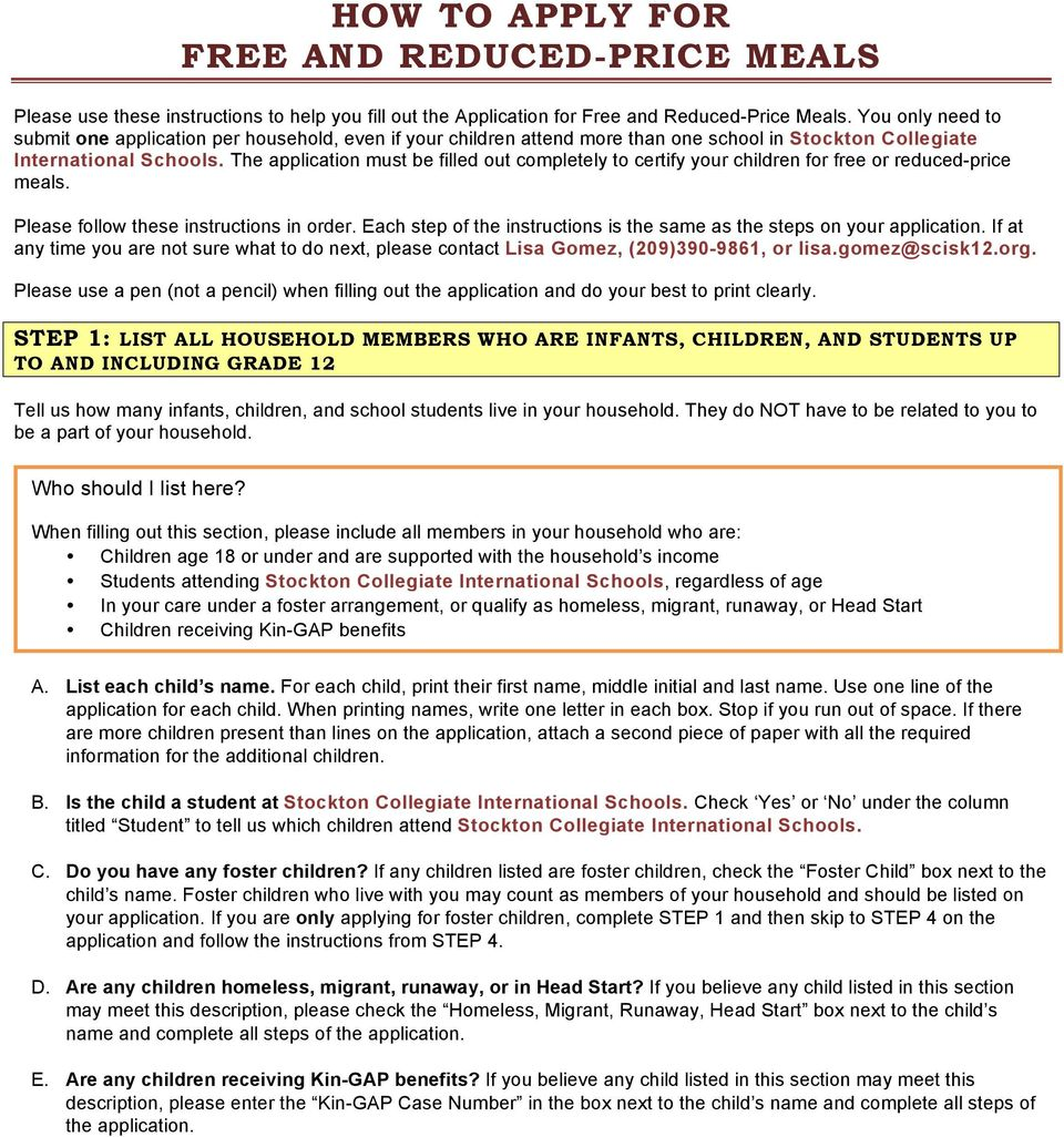 The application must be filled out completely to certify your children for free or reduced-price meals. Please follow these instructions in order.