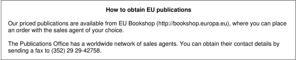 eu), where you can place an order with the sales agent of your choice.