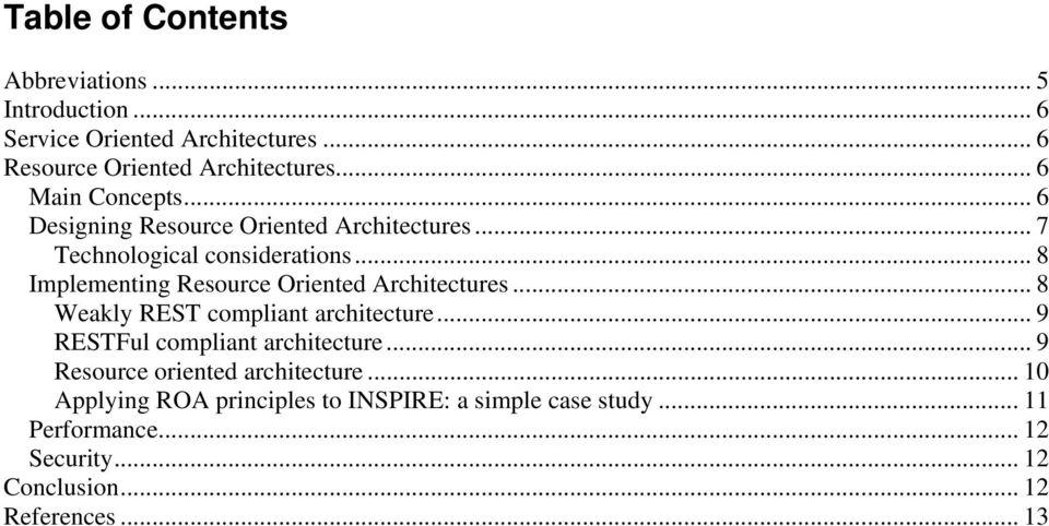 .. 8 Implementing Resource Oriented Architectures... 8 Weakly REST compliant architecture...9 RESTFul compliant architecture.
