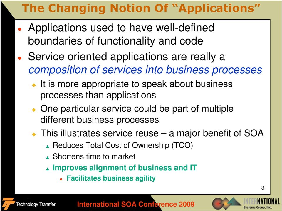 than applications One particular service could be part of multiple different business processes This illustrates service reuse a major