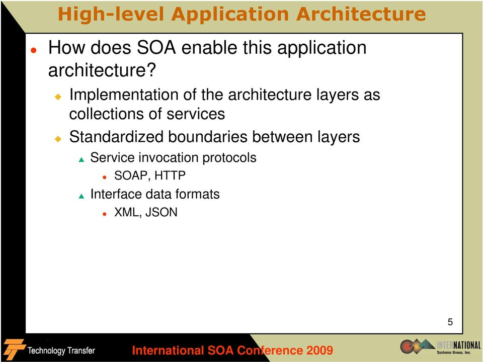 Implementation of the architecture layers as collections of