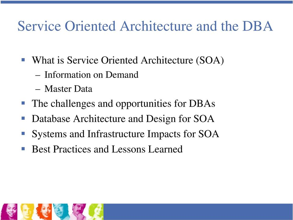 and opportunities for DBAs Database Architecture and Design for SOA