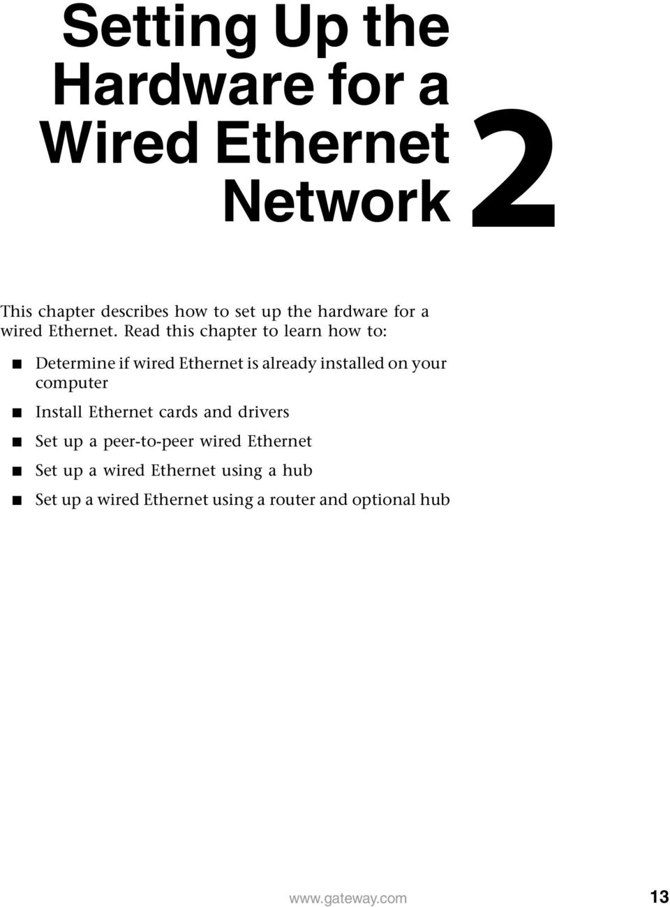 Read this chapter to learn how to: Determine if wired Ethernet is already installed on your