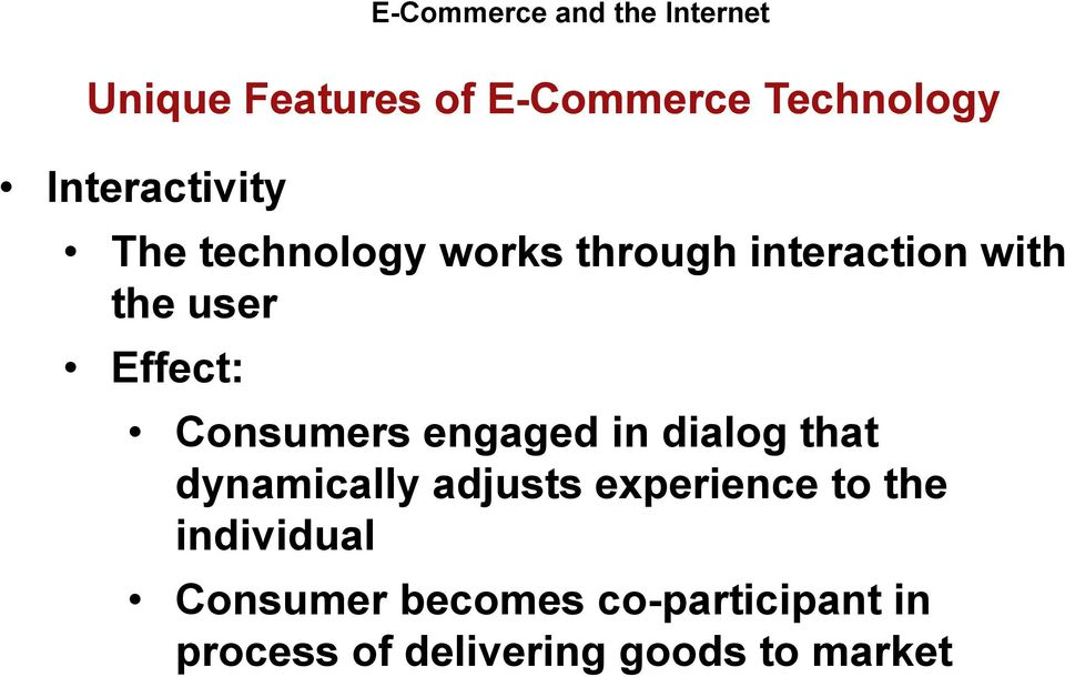 Effect: Consumers engaged in dialog that dynamically adjusts experience to