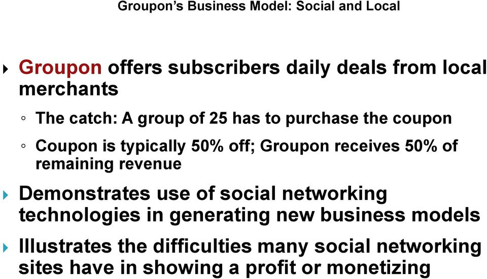 receives 50% of remaining revenue Demonstrates use of social networking technologies in generating