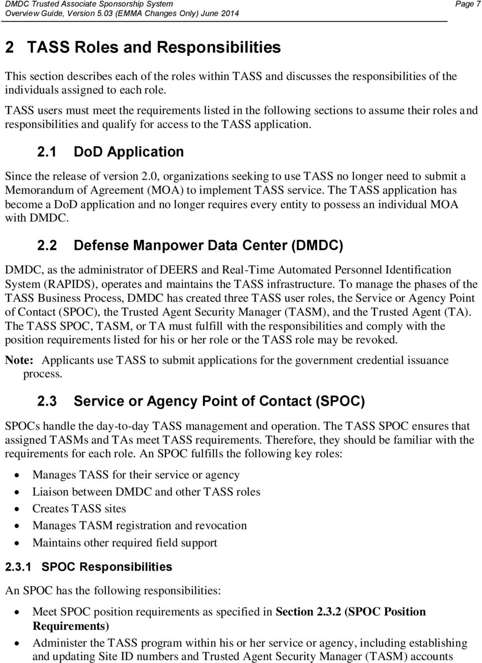 1 DoD Application Since the release of version 2.0, organizations seeking to use TASS no longer need to submit a Memorandum of Agreement (MOA) to implement TASS service.