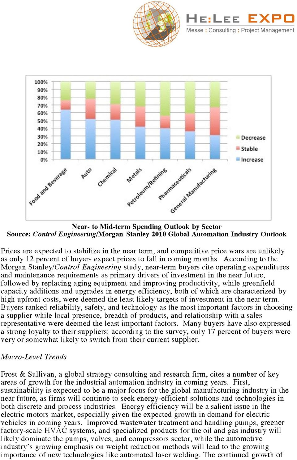 According to the Morgan Stanley/Control Engineering study, near-term buyers cite operating expenditures and maintenance requirements as primary drivers of investment in the near future, followed by