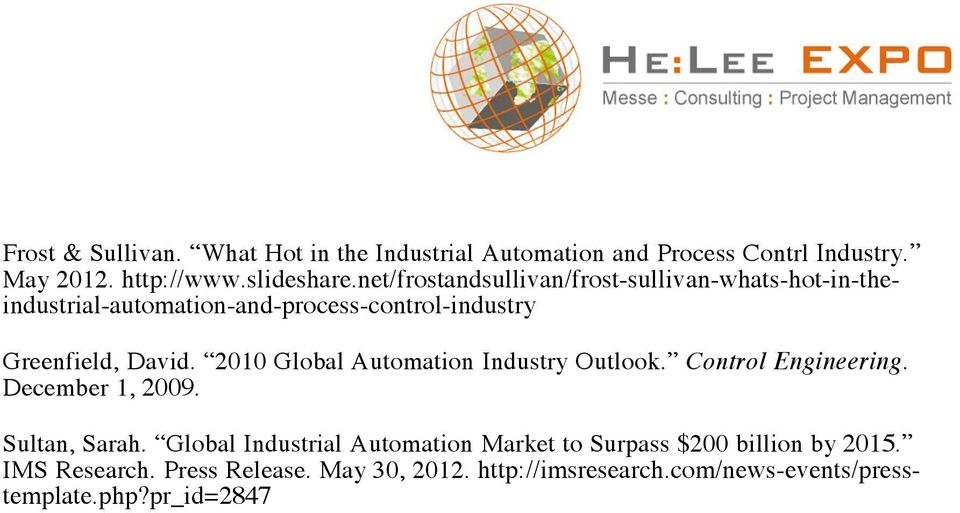 2010 Global Automation Industry Outlook. Control Engineering. December 1, 2009. Sultan, Sarah.