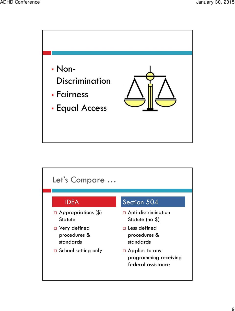standards School setting only Anti-discrimination Statute (no $) Less defined