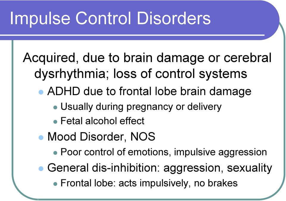 delivery Fetal alcohol effect Mood Disorder, NOS Poor control of emotions, impulsive
