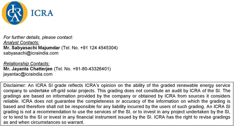 This grading does not constitute an audit by ICRA of the SI. The gradings are based on information provided by the company or obtained by ICRA from sources it considers reliable.