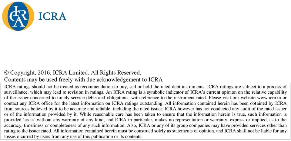 ICRA ratings are subject to a process of surveillance, which may lead to revision in ratings.