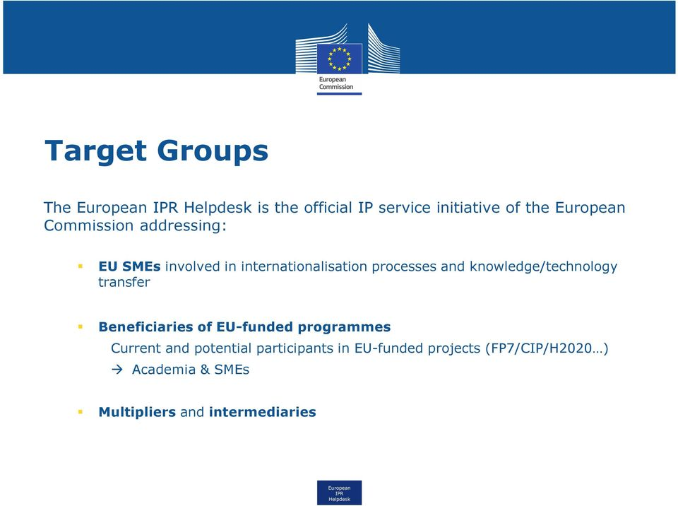 knowledge/technology transfer Beneficiaries of EU-funded programmes Current and