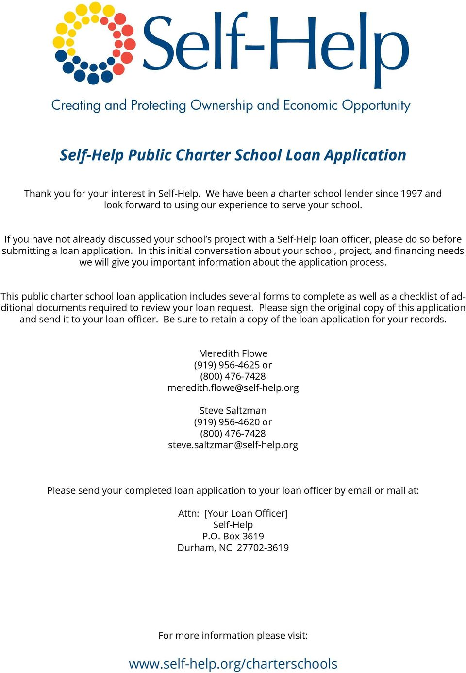 If you have not already discussed your school s project with a Self-Help loan officer, please do so before submitting a loan application.